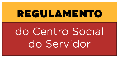 Regulamento do Centro Social do Servidor